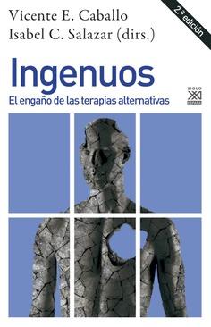 INGENUOS. EL ENGAÑO DE LAS TERAPIAS ALTERNATIVAS