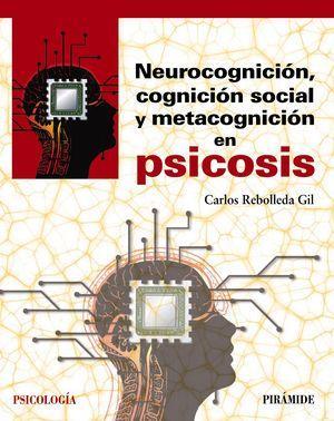 Neurocognición, cognición social y metacognición en psicosis