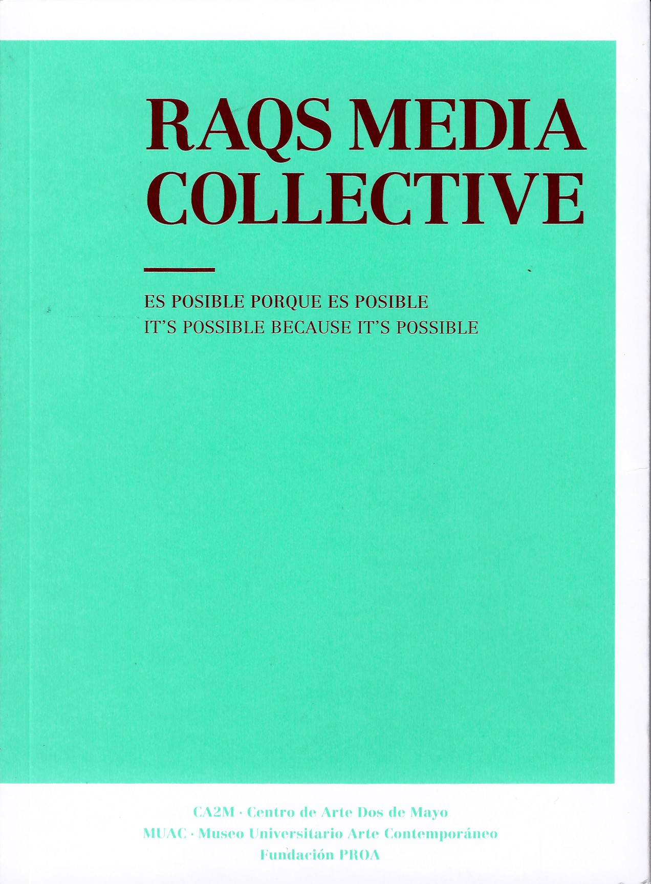 Raqs media collective. Es posible porque es posible