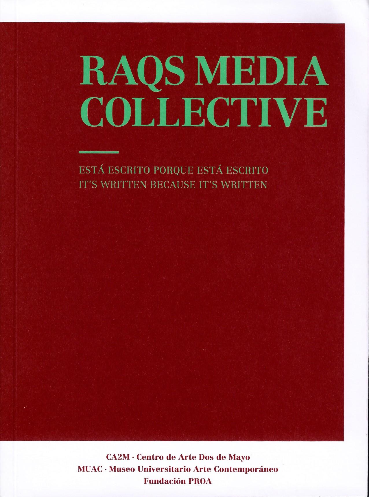 Raqs media collective.Está escrito porque está escrito
