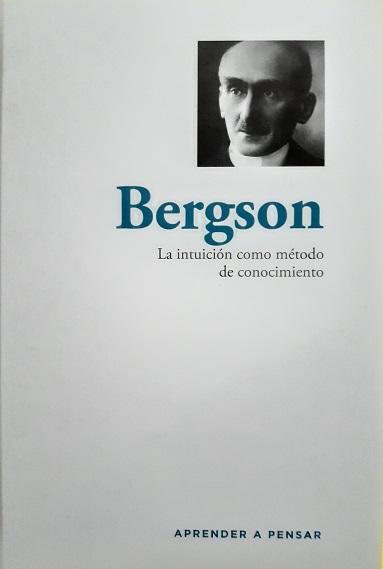 Bergson. La intuición como método de conocimiento
