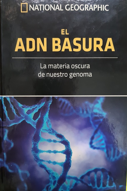 El ADN basura. La materia oscura de nuestro genoma