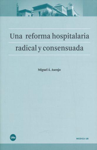 Una reforma hospitalaria radical y consensuada