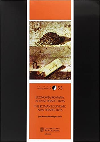 Economía romana. Nuevas perspectivas/ the roman economy. New perspectives