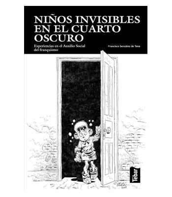 Niños invisibles en el cuarto obscuro. Experiencias en el auxilio social del franquismo