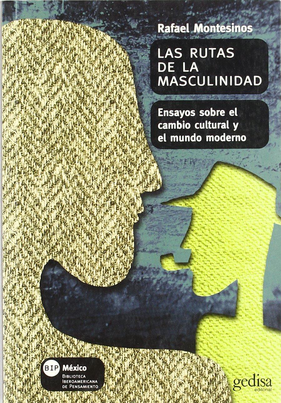 RUTAS DE LA MASCULINIDAD, LAS