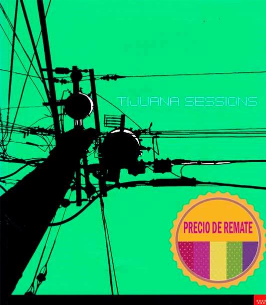 Tijuana sessions. Madrid 8 de febrero 10 de abril de 2005
