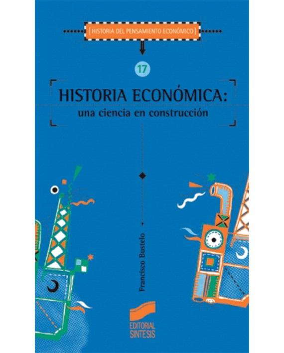 HISTORIA ECONOMICA: UNA CIENCIA EN CONTRUCCION