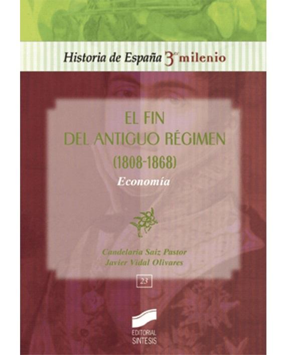 FIN DEL ANTIGUO REGIMEN : ECONOMIA (1808-1868)