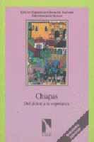 CHIAPAS. DEL DOLOR A LA ESPERANZA