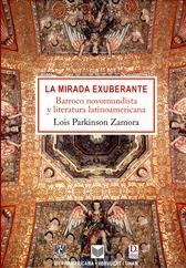 La mirada exuberante. Barroco novomundista y literatura latinoamericana