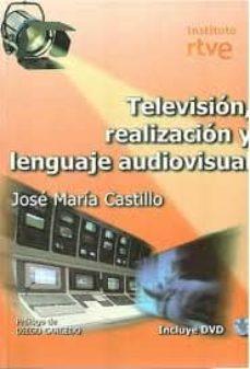 Televisión. Realización y lenguaje audiovisual