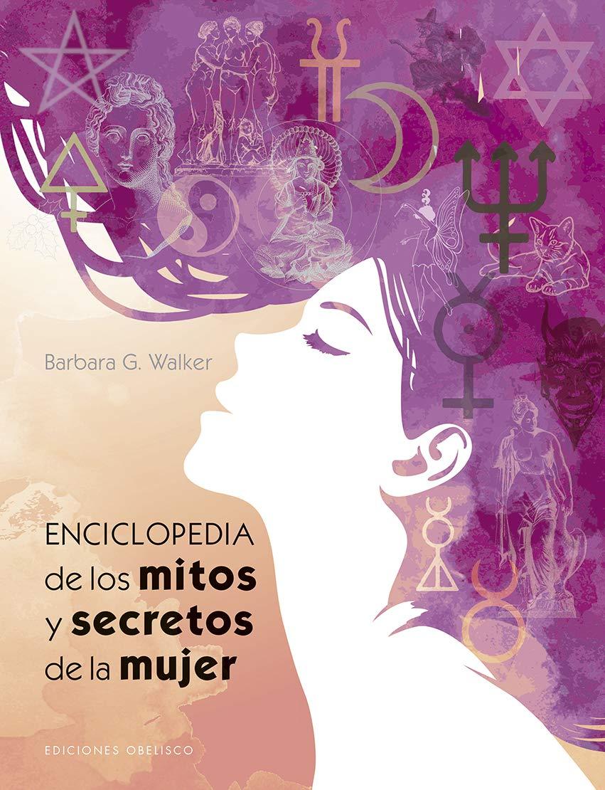 Enciclopedia de los mitos y secretos de la mujer (p.d.)