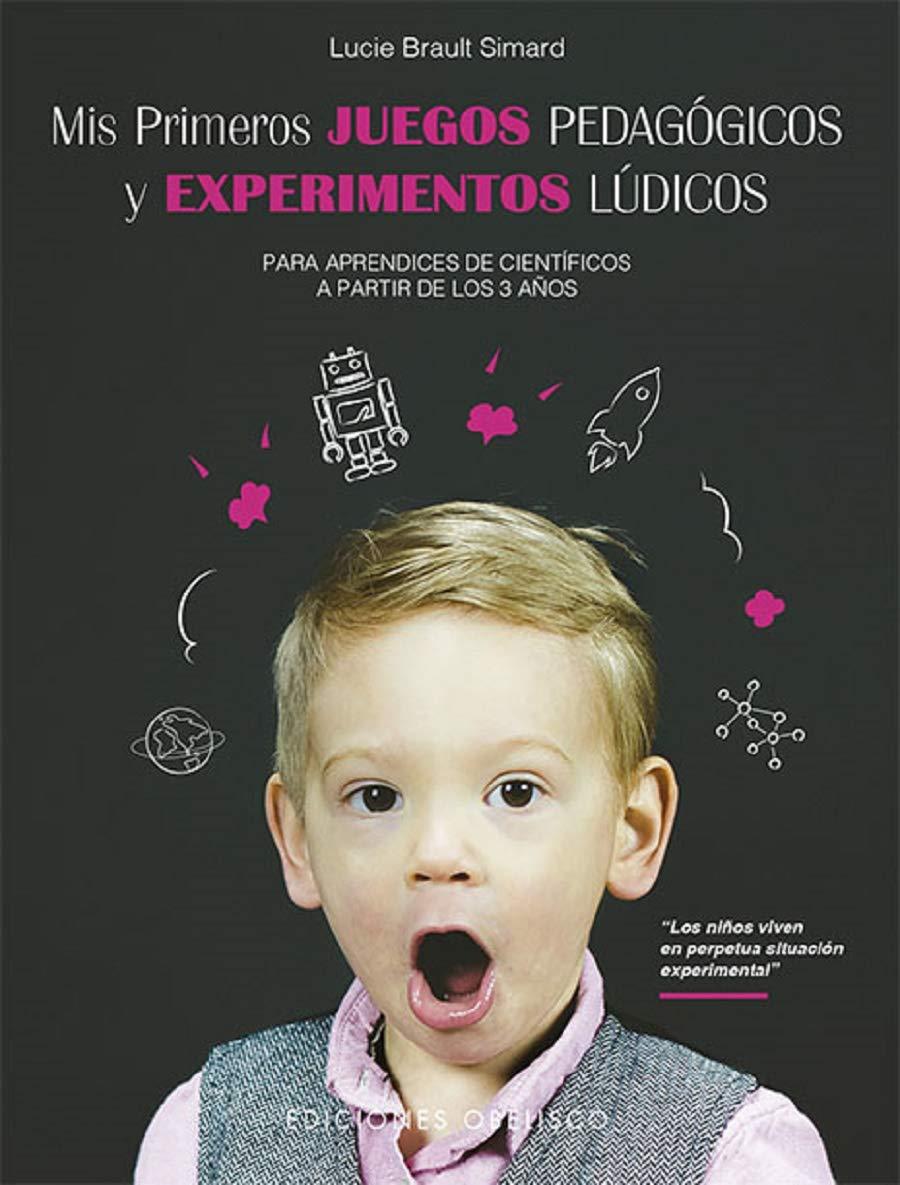 MIS PRIMEROS JUEGOS PEDAGOGICOS Y EXPERIMENTOS LUDICOS