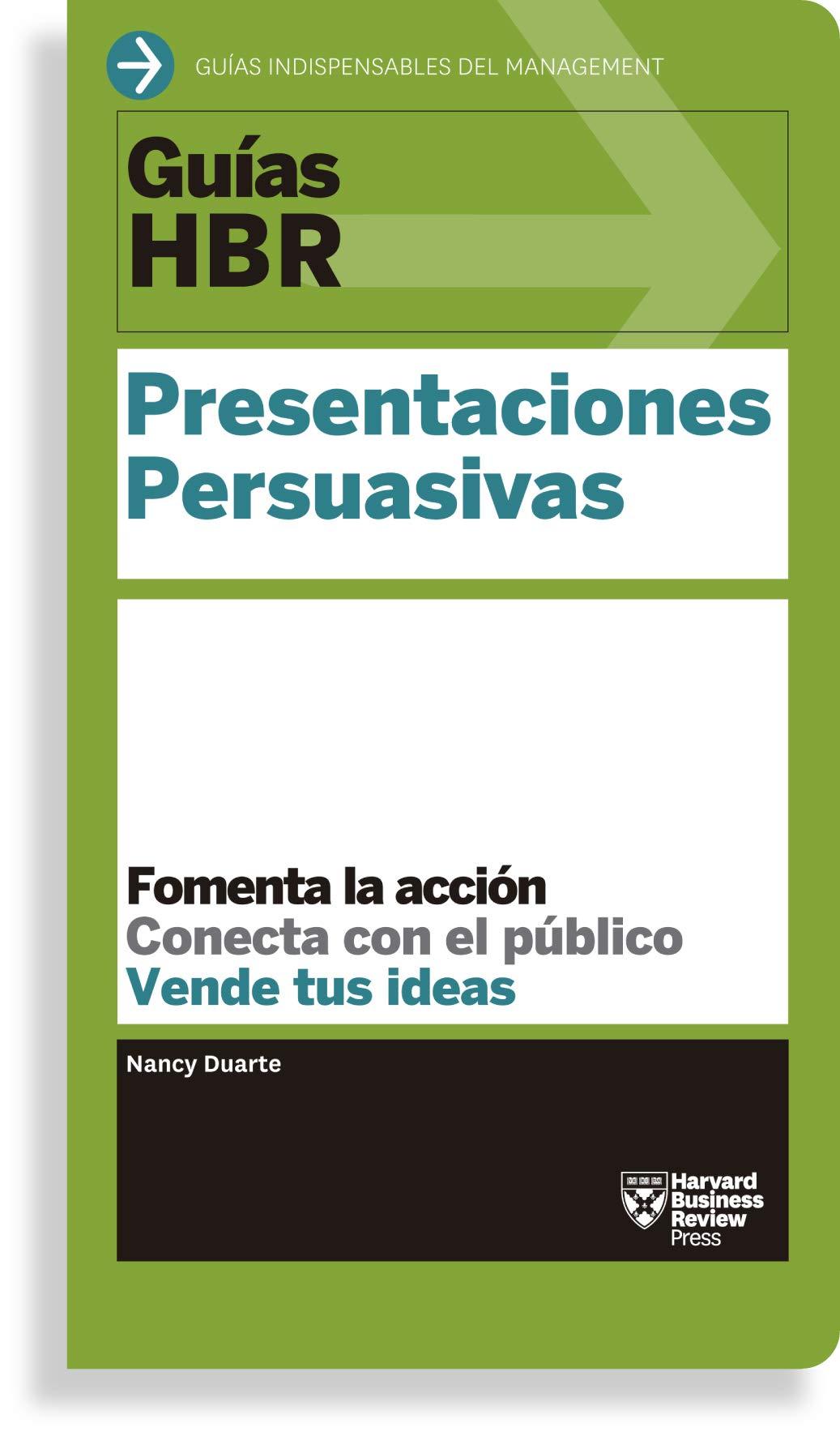 PRESENTACIONES PERSUASIVAS. FOMENTA LA ACCION. CONECTA CON EL PUBLICO. VENDE TUS IDEAS