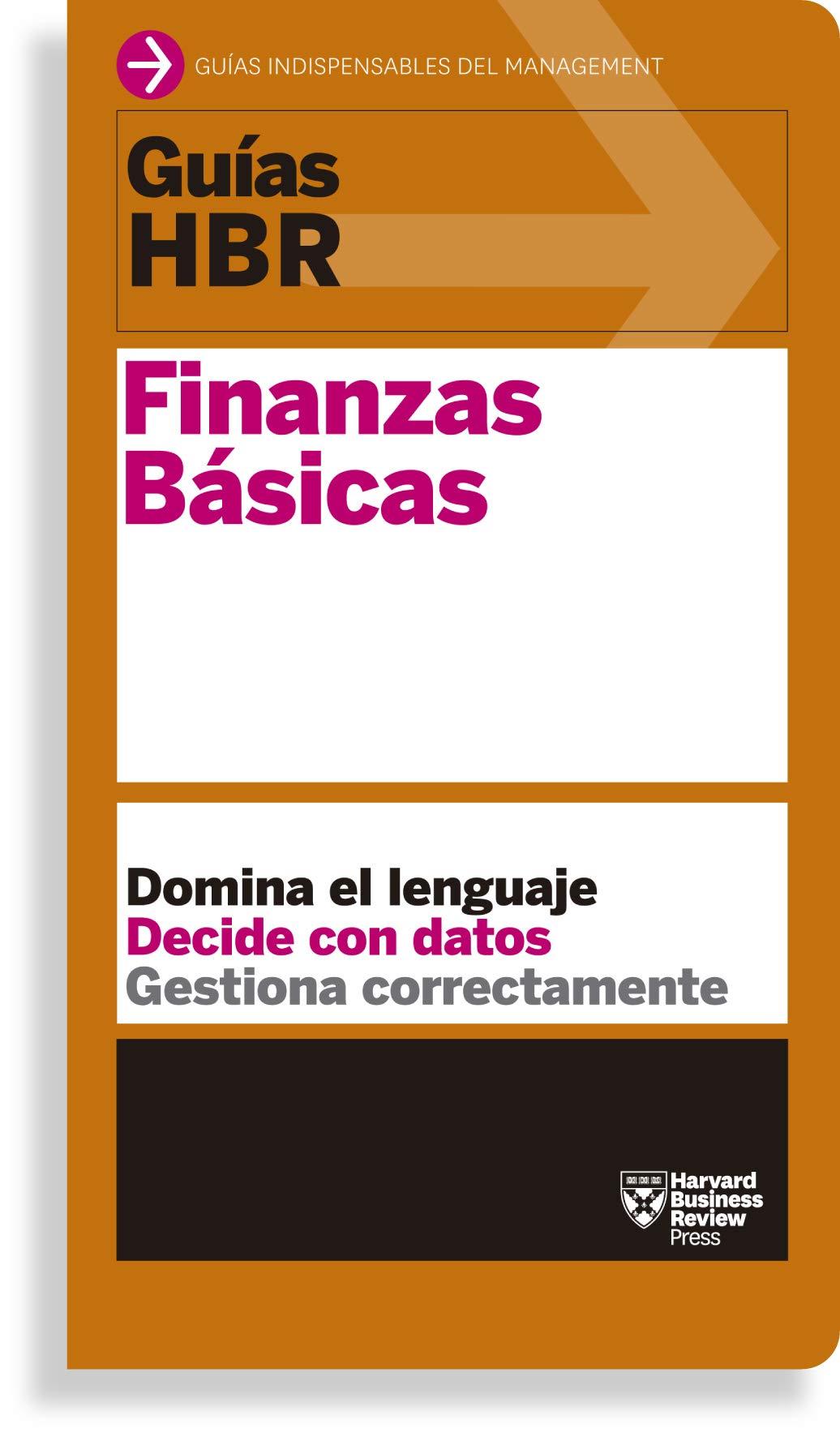 FINANZAS BASICAS. DOMINA EL LENGUAJE. DECIDE CON DATOS. GESTIONA CORRECTAMENTE