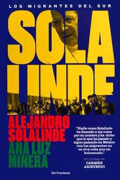 Solalinde: los migrantes del sur