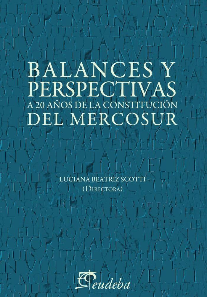 Balances y perspectivas. A 20 años de la constituc ion del MERCOSUR