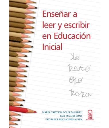 ENSEÑAR A LEER Y ESCRIBIR EN EDUCACION INICIAL