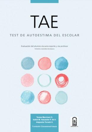 TAE: Test de Autoestima del Escolar Evaluación del alumno vía auto-reporte y vía profesor