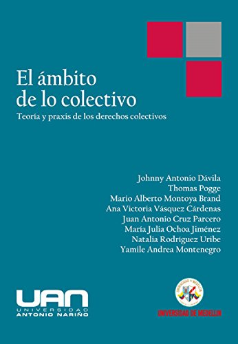 El ámbito de lo colectivo. Teoría y praxis de los derechos colectivos