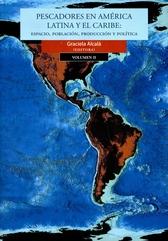 Pescadores en América Latina y el Caribe. Espacio, población, producción y política. Vol I y II