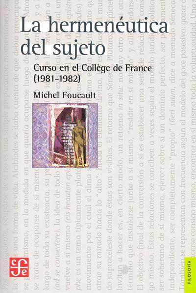 La hermenéutica del sujeto. Curso en el Collége de France (1981-1982)