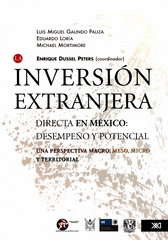 La inversión extranjera directa en México. Desempeño y potencial. Una perspectiva macro, meso, micro y territorial