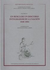 Historiografía mexicana, En busca de un discurso integrador de la nación 1848-1884 Vol.  IV