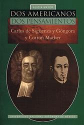 Dos americanos, dos pensamientos Carlos de Sigüenza y Góngora y Cotton Mather