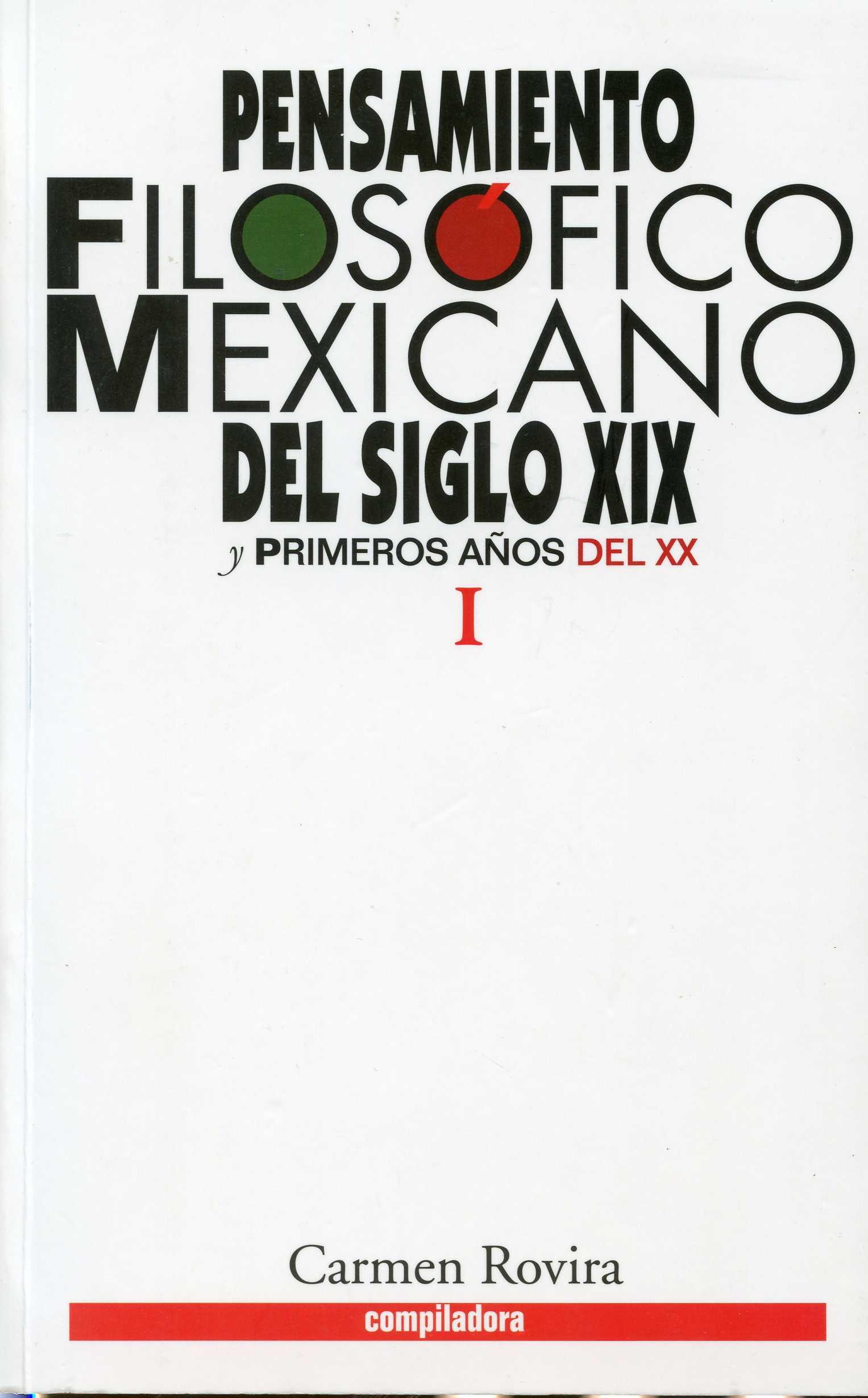 Pensamiento filosófico mexicano del siglo XIX y primeros años del XX. Tomo I