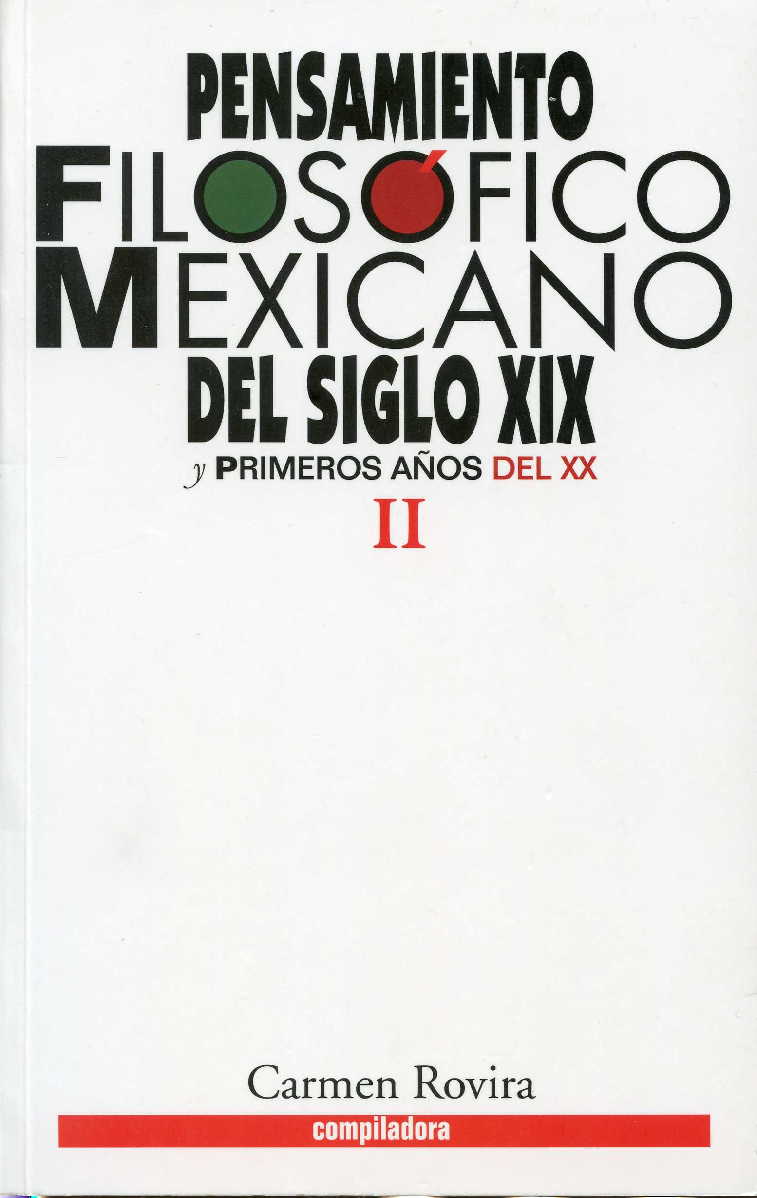 Pensamiento filosófico mexicano del siglo XIX y primeros años del XX. Tomo II