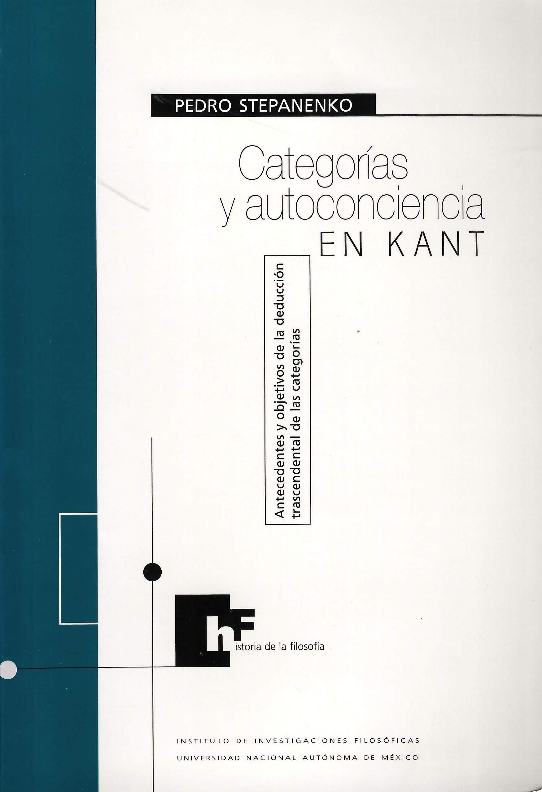 Categorías y autoconciencia en Kant. Antecedentes y objetivos de la deducción trascendental de las categorías