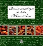 Recetas manchegas de Doña María-Ana
