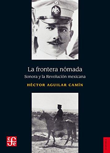La frontera nómanda. Sonora y la Revolucion Mexicana