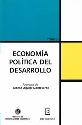 Economía política del desarrollo, antología de Alonso Aguilar Monteverde