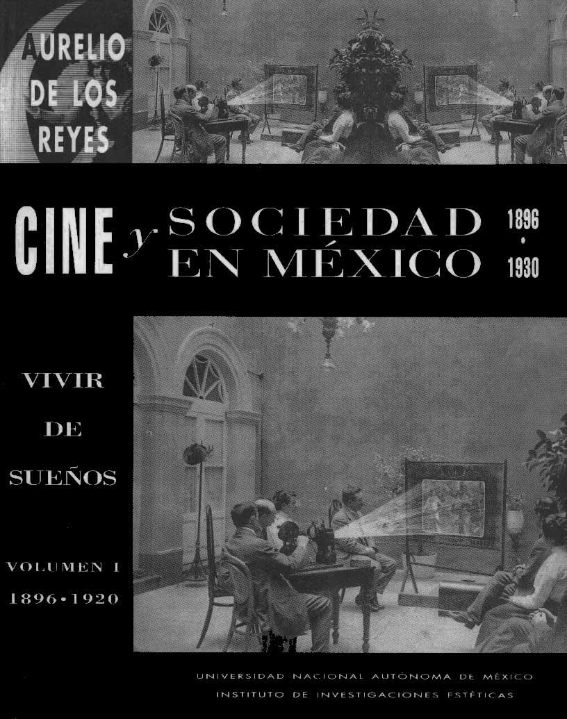 Cine y sociedad en México 1896-1930. Vol. I
