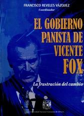 El gobierno panista de Vicente Fox. La frustración del cambio