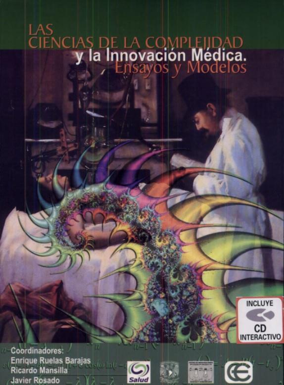 Ciencias de la complejidad y la innovación médica. Ensayos y modelos