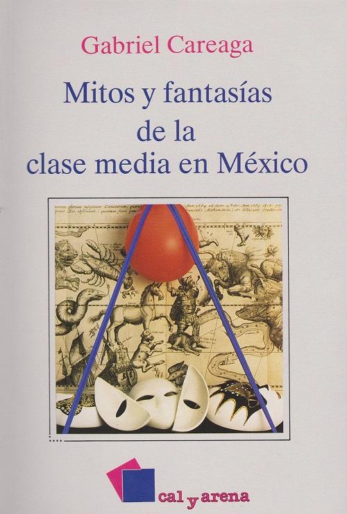 MITOS Y FANTASIAS DE LA CLASE MEDIA EN México