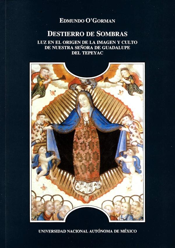 Destierro de sombras. Luz en el origen de la imagen y culto de nuestra señora de Guadalupe