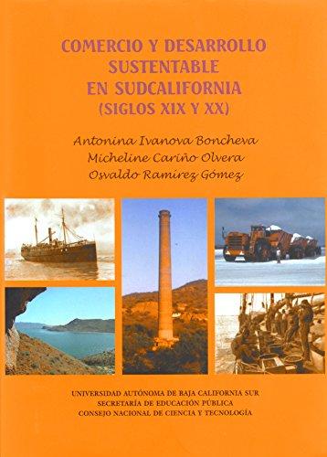 Comercio y desarrollo sustentables en sudcalifornia (siglos XIX y XX)