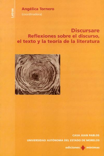 Discursare. Reflexiones sobre el discurso, el texto y la teoría de la literatura