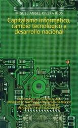 Capitalismo informático, cambio tecnológico y desarrollo nacional