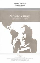 Abelardo Villegas. Pensamiento y acción