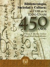 Los bibliotecología, sociedad y cultura. El cuib en la expo-UNAM 450 años