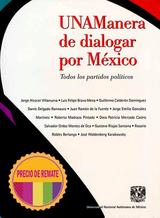 UNAManera de dialogar por México. Todos los partidos políticos