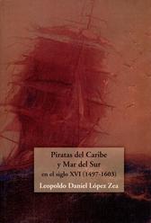 Piratas del Caribe y mar del sur en el siglo XVI 1497-1603