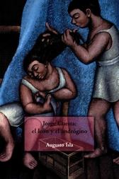Jorge Cuesta. El león y el andrógino. Un ensayo de sociología de la cultura