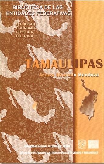 Tamaulipas. Sociedad, economía, política y cultura